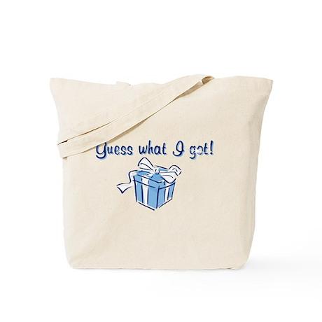 Guess What I Got Tote Bag