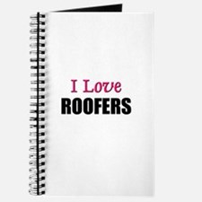 I Love ROOFERS Journal