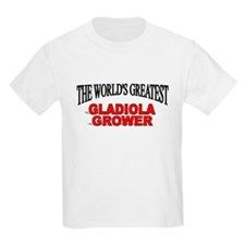 """""""The World's Greatest Gladiola Grower"""" T-Shirt"""