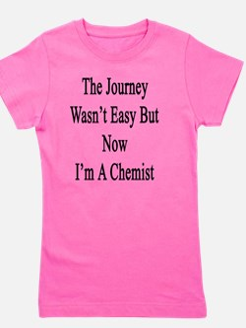 The Journey Wasn't Easy But Now I'm A C Girl's Tee