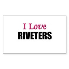 I Love RIVETERS Rectangle Decal