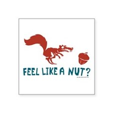 """Scrat Feel Like a Nut Square Sticker 3"""" x 3"""""""