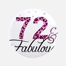 72 and Fabulous Button