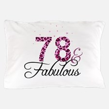 78 and Fabulous Pillow Case