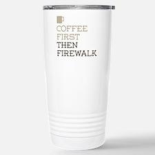 Coffee Then Firewalk Stainless Steel Travel Mug