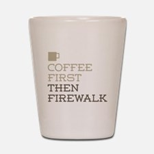 Coffee Then Firewalk Shot Glass