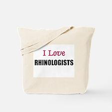 I Love RHINOLOGISTS Tote Bag