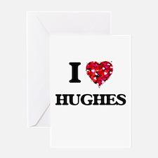 I Love Hughes Greeting Cards