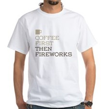Coffee Then Fireworks T-Shirt