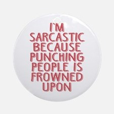 Punching People is Frowned Upon Ornament (Round)