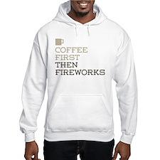 Coffee Then Fireworks Hoodie