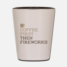 Coffee Then Fireworks Shot Glass