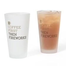 Coffee Then Fireworks Drinking Glass