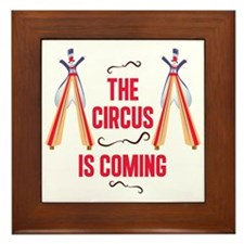 The Circus Is Coming Framed Tile