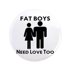 Fat Boys Need Love Too Button