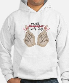 Now I'll Remember Everything! Hoodie
