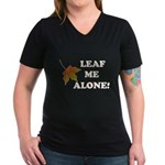 LEAF ME ALONE Women's V-Neck Dark T-Shirt