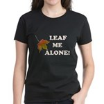 LEAF ME ALONE Women's Dark T-Shirt