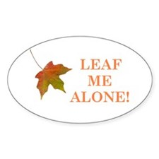 LEAF ME ALONE Oval Sticker