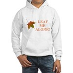 LEAF ME ALONE Hooded Sweatshirt