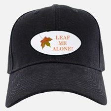 LEAF ME ALONE Baseball Hat