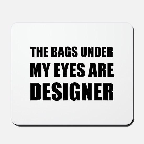 Bags Under Eyes Mousepad