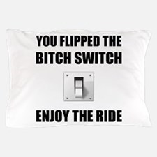 Bitch Switch Pillow Case