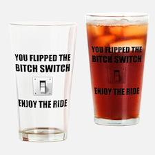 Bitch Switch Drinking Glass