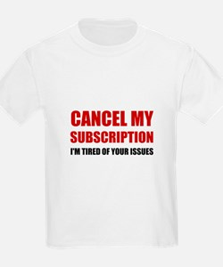 Cancel Subscription Issues T-Shirt
