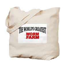 """The World's Greatest Worm Farm"" Tote Bag"