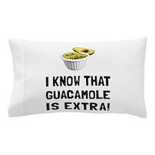 Guacamole Is Extra Pillow Case