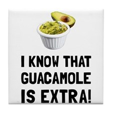Guacamole Is Extra Tile Coaster