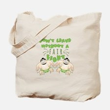 Don't Leave Without A Fight Tote Bag