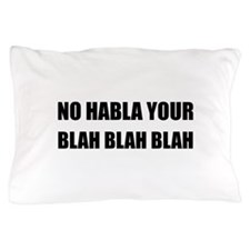 Habla Blah Blah Pillow Case