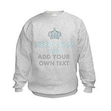 Keep Calm Add Text Sweatshirt
