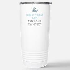 Keep Calm Add Text Travel Mug