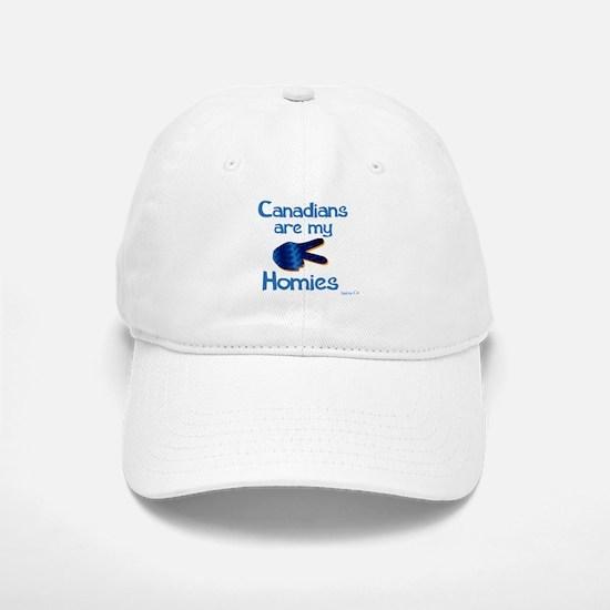 Canadians are my homies Baseball Baseball Cap