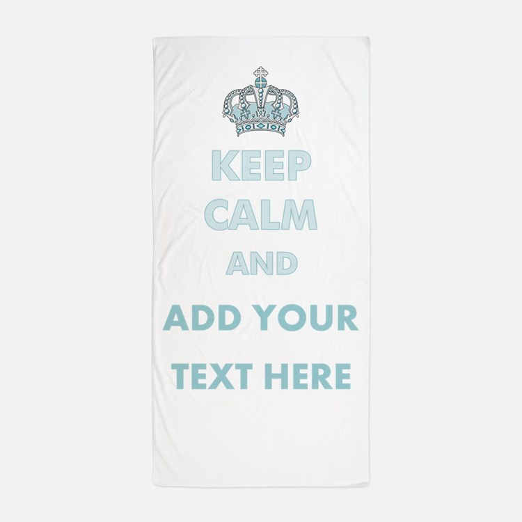 Keep Calm Add Text Beach Towel