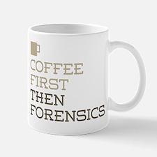 Coffee Then Forensics Mug