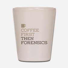 Coffee Then Forensics Shot Glass