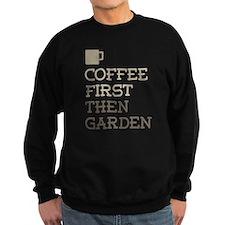 Coffee Then Garden Sweatshirt