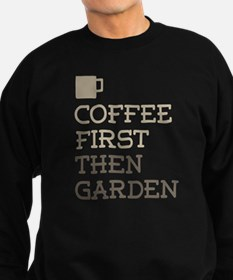 Coffee Then Garden Sweatshirt