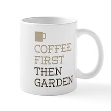 Coffee Then Garden Mugs