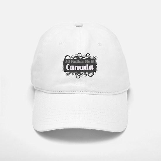 Rather Be in Canada Baseball Baseball Cap