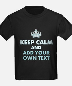 Keep Calm and ADD Text T-Shirt