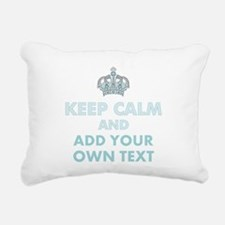 Keep Calm and ADD Text Rectangular Canvas Pillow