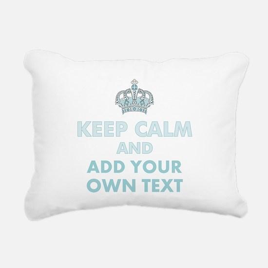Keep Calm and ADD Text Rectangular Canvas Pillow