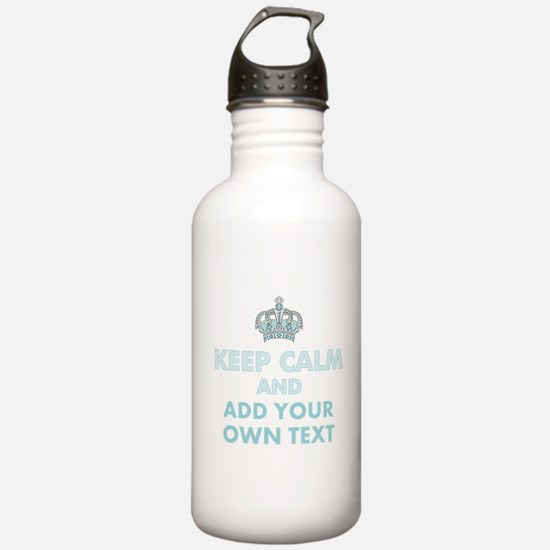 Keep Calm and ADD Text Water Bottle