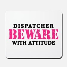 Dispatcher Attitude Mousepad