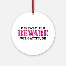 Dispatcher Attitude Ornament (Round)